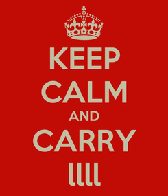 Poster: KEEP CALM AND CARRY llll