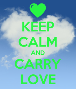 Poster: KEEP CALM AND CARRY LOVE