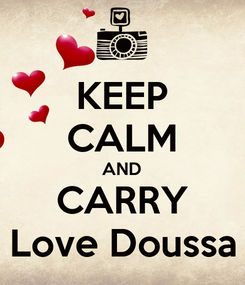 Poster: KEEP CALM AND CARRY Love Doussa