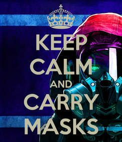 Poster: KEEP CALM AND CARRY MASKS