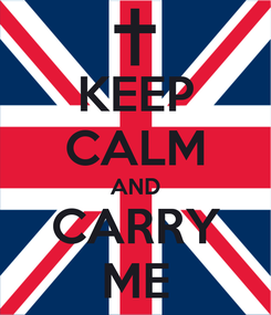 Poster: KEEP CALM AND CARRY ME