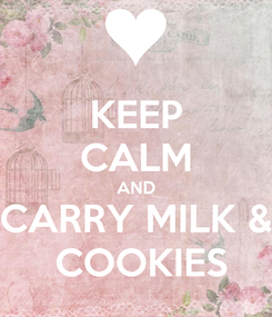 Poster: KEEP CALM AND CARRY MILK &  COOKIES
