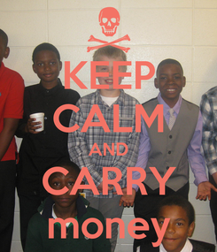 Poster: KEEP CALM AND CARRY money