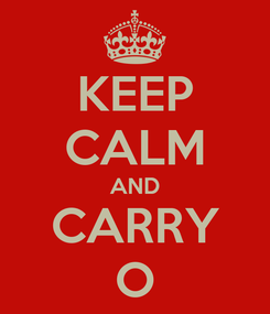 Poster: KEEP CALM AND CARRY O