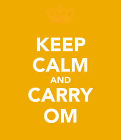 Poster: KEEP CALM AND CARRY OM