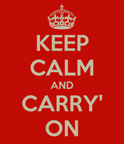 Poster: KEEP CALM AND CARRY' ON