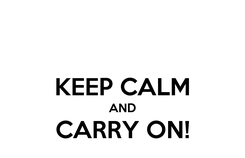 Poster:  KEEP CALM AND CARRY ON!