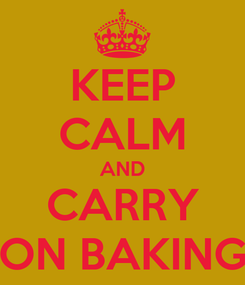 Poster: KEEP CALM AND CARRY ON BAKING