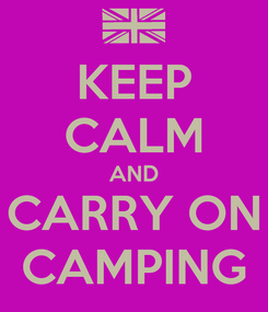 Poster: KEEP CALM AND CARRY ON CAMPING