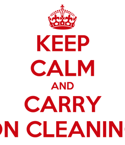 Poster: KEEP CALM AND CARRY ON CLEANING