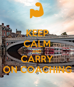 Poster: KEEP CALM AND CARRY ON COACHING