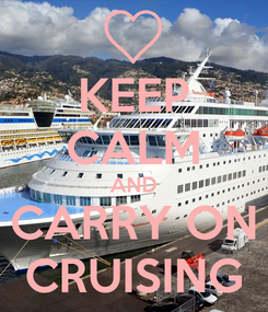 Poster: KEEP CALM AND CARRY ON CRUISING
