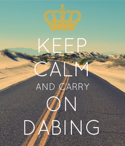 Poster: KEEP CALM AND CARRY ON DABING