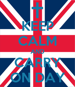 Poster: KEEP CALM AND CARRY ON DAY