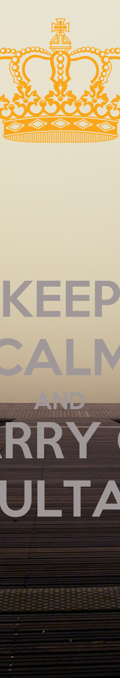 Poster: KEEP CALM AND CARRY ON EL SULTANO
