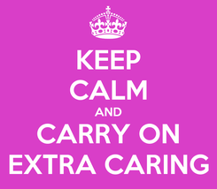 Poster: KEEP CALM AND CARRY ON EXTRA CARING