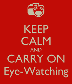 Poster: KEEP CALM AND CARRY ON Eye-Watching