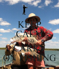 Poster: KEEP CALM AND CARRY ON FISHING