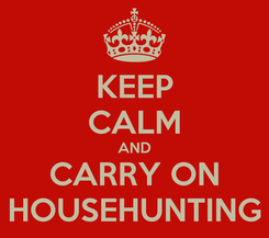 Poster: KEEP CALM AND CARRY ON HOUSEHUNTING