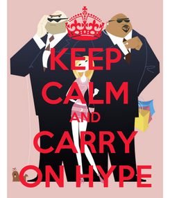 Poster: KEEP CALM AND CARRY ON HYPE