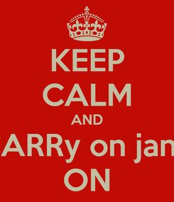 Poster: KEEP CALM AND CARRy on jano ON