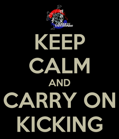 Poster: KEEP CALM AND CARRY ON KICKING