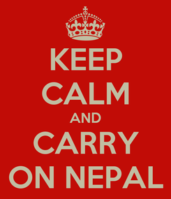 Poster: KEEP CALM AND CARRY ON NEPAL