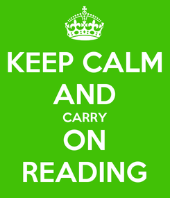 Poster: KEEP CALM AND CARRY ON READING