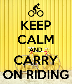 Poster: KEEP CALM AND CARRY ON RIDING