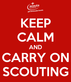 Poster: KEEP CALM AND CARRY ON SCOUTING