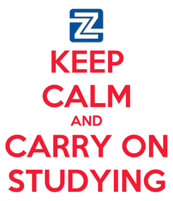 Poster: KEEP CALM AND CARRY ON STUDYING