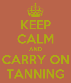 Poster: KEEP CALM AND CARRY ON TANNING
