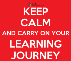 Poster: KEEP CALM AND CARRY ON YOUR LEARNING JOURNEY