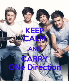 Poster: KEEP CALM AND CARRY ONe Direction