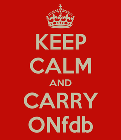 Poster: KEEP CALM AND CARRY ONfdb