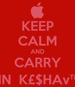 Poster: KEEP CALM AND CARRY ONN  K£$HAv™  ;)