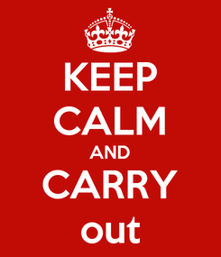Poster: KEEP CALM AND CARRY out