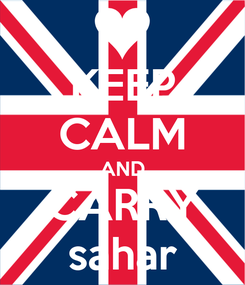 Poster: KEEP CALM AND CARRY sahar