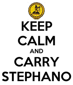 Poster: KEEP CALM AND CARRY STEPHANO