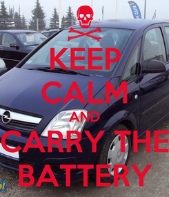 Poster: KEEP CALM AND CARRY THE BATTERY