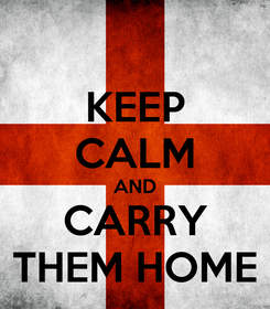 Poster: KEEP CALM AND CARRY THEM HOME
