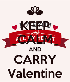 Poster: KEEP CALM AND CARRY Valentine