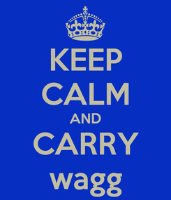 Poster: KEEP CALM AND CARRY wagg