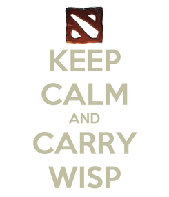 Poster: KEEP CALM AND CARRY WISP