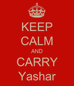 Poster: KEEP CALM AND CARRY Yashar