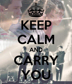Poster: KEEP CALM AND CARRY YOU