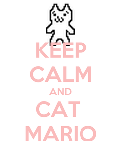 Poster: KEEP CALM AND CAT  MARIO