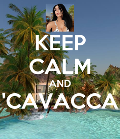Poster: KEEP CALM AND 'CAVACCA