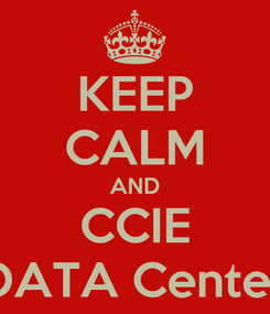 Poster: KEEP CALM AND CCIE DATA Center