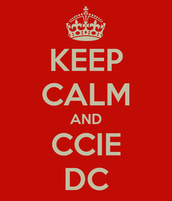 Poster: KEEP CALM AND CCIE DC